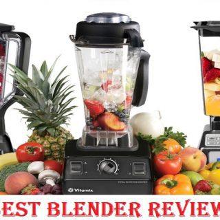 Best Blender Reviews